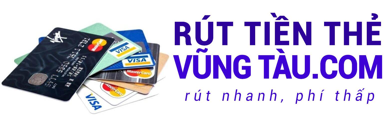 Rút tiền thẻ Vũng Tàu